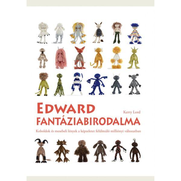 Edward fantáziabirodalma, amigurumi kézimunka könyv, horgolás mintagyűjtemény