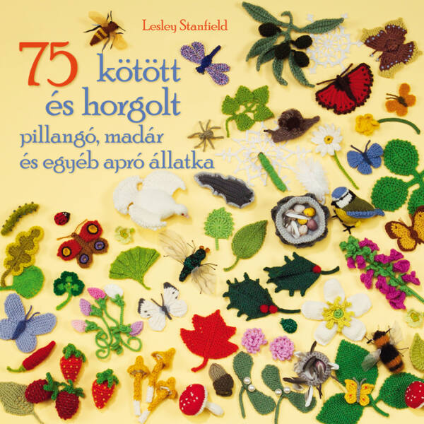 75 kötött és horgolt pillangó, madár és egyéb apró állatka