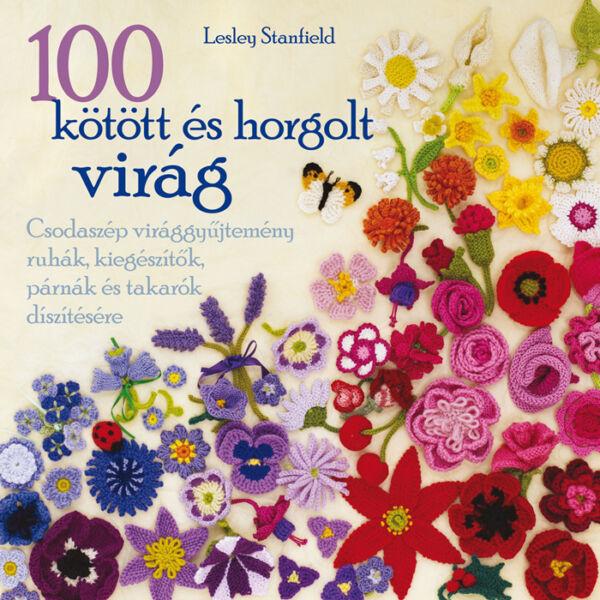 100 kötött és horgolt virág