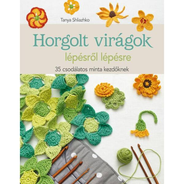 Horgolt virágok kézimunka könyv, horgolt minták